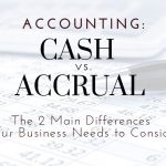 Cash vs. Accrual Accounting: Two Main Differences For Central Florida Businesses To Consider