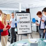 Keeping Your Central Florida Business Focused During Distracting Times